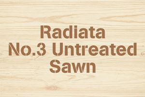 Radiata No.3 Untreated Sawn